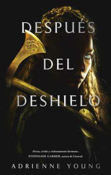 Descarga gratuita de libros en pdf de Rapidshare. DESPUES DEL DESHIELO 9788492918140 en español de ADRIENNE YOUNG