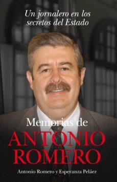 Debatecd.mx Memorias De Antonio Romero: Un Jornalero En Los Secretos Del Esta Do Image