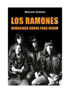 Descargar LOS RAMONES: DEMASIADO DUROS PARA MORIR gratis pdf - leer online