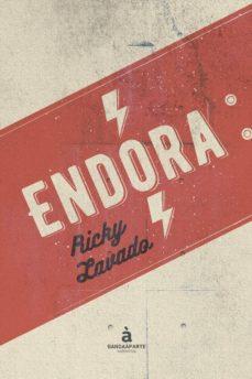 Descargar música de audio libro ENDORA de RICKY LAVADO (Literatura española) FB2 RTF iBook 9788494748240