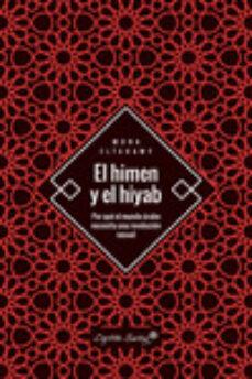 ebd217a863 EL HIMEN Y EL HIYAB  POR QUE EL MUNDO ARABE NECESITA UNA REVOLUCION SEXUAL