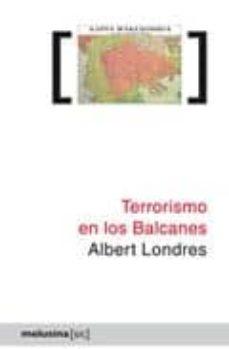 terrorismo en los balcanes-albert londres-9788496614840