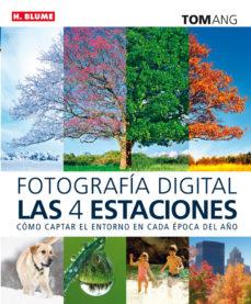 fotografía digital las cuatro estaciones-tom ang-9788496669840