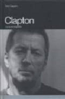 Descargar CLAPTON LA AUTOBIOGRAFIA gratis pdf - leer online