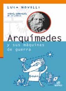 Inmaswan.es Arquimedes Y Sus Maquinas De Guerra (Coleccion Vidas Geniales De La Ciencia) Image
