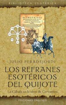 los refranes esotericos del quijote: la cabala en la obra de cerv antes-julio peradejordi-9788497771740