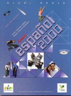 Descargas de libros de audio gratis en mp3 NUEVO ESPAÑOL 2000: MEDIO (LIBRO DEL ALUMNO) de NIEVES GARCIA FERNANDEZ, JESUS SANCHEZ LOBATO PDF RTF (Literatura española)