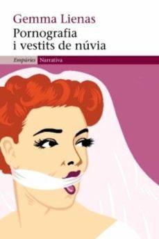 pornografia i vestits de núvia (ebook)-gemma lienas-9788497873840