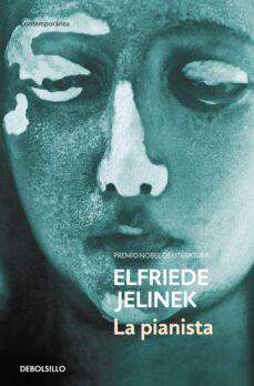 la pianista (premio nobel literatura 2004)-elfriede jelinek-9788497938440