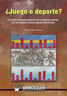 ¿juego o deporte? análisis psicopedagógico de la riqueza motriz de los juegos tradicionales (ebook)-javier lamoneda prieto-9788498237740