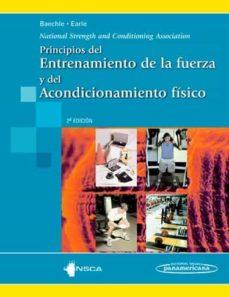 Descargar ebook en español gratis PRINCIPIOS DEL ENTRENAMIENTO DE LA FUERZA Y DEL ACONDICIONAMIENT0 de THOMAS R. BAECHLE, ROGER W. EARLE CHM