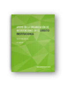 Descargador de libros de google en línea APOYO EN LA ORGANIZACION DE INTERVENCIONES EN EL AMBITO INSTITUCIONAL. 2ª EDICION