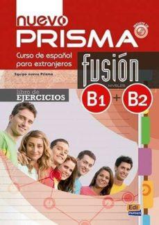 Descargar formato PDF DJVU en formato electrónico. NUEVO PRISMA FUSION B1+B2 - LIBRO DE EJERCICIOS + CD 9788498489040 PDF DJVU