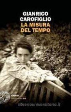 Descarga gratuita de libros electrónicos en el Reino Unido LA MISURA DEL TEMPO de GIANRICO CAROFIGLIO 9788806218140 en español PDF ePub