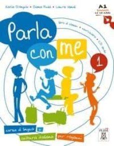 Descargar archivos pdf de libros de texto. PARLA CON ME 1 (LIBRO + MP3 ONLINE)