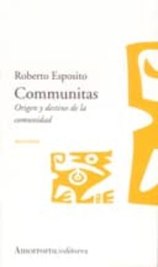 communitas: origen y destino de la comunidad-roberto esposito-9789505187140