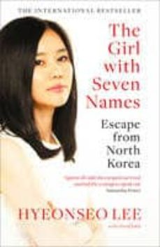 Descarga gratuita de ebooks para amazon kindle THE GIRL WITH SEVEN NAMES: ESCAPE FROM NORTH KOREA 9780007554850 de HYEONSEO LEE, JOHN DAVID in Spanish