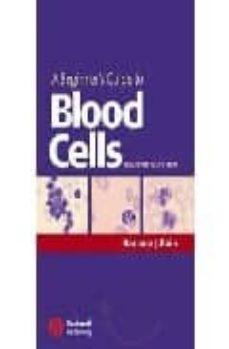 Enlaces de descarga de libros A BEGINNER S GUIDE TO BLOOD CELLS (2ND ED.) RTF iBook de BARBARA J. BAIN