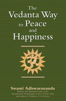 the vedanta way to peace and happiness (ebook)-swami adiswarananda-9781594734250