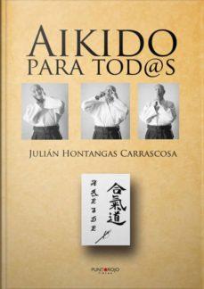aikido para tod@s (ebook)-julian hontangas carrascosa-9781629340050