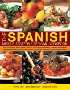 Ebooks descargas gratuitas de google THE SPANISH, MIDDLE EASTERN & AFRICAN COOKBOOK : OVER 330 DISHES, SHOWN STEP BY STEP IN 1400 PHOTOGRAPHS - CLASSIC AND REGIONAL
