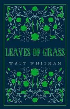 Pdf descargar libro electrónico buscar LEAVES OF GRASS de WALT WHITMAN 9781847497550 PDB