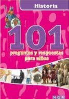 Historia 101 Preguntas Y Respuestas Para Ninos De Vv Aa Casa Del Libro