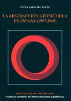 la abstracción geométrica en españa (1957-1969) (ebook)-paula barreiro lopez-9788400088750