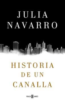 Descarga de libros de audio en línea HISTORIA DE UN CANALLA (Spanish Edition) 9788401016950  de JULIA NAVARRO