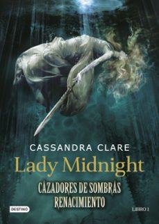 Libros para descargar en línea CAZADORES DE SOMBRAS: RENACIMIENTO. LADY MIDNIGHT (LIBRO 1) (Spanish Edition)