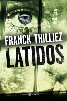 Descargas de libros electrónicos gratis para PC LATIDOS in Spanish  9788408173250 de FRANCK THILLIEZ