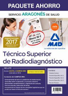 paquete ahorro tecnico superior de radiodiagnostico del servicio aragones de salud                                                (incluye temario comun; temarios especificos volumenes 1, 2 y 3; test-9788414205150