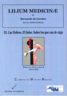 Descarga gratuita de libros electrónicos de rapidshare LILIUM MEDICINAE III-LAS FIEBRES: EL DOLOR. SOBRE LO QUE VAN DE VIAJE en español