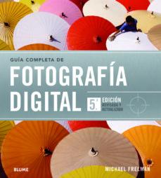 Eldeportedealbacete.es Guia Completa De Fotografia Digital (5ª Edicion Revisada Y Actual Izada) Image