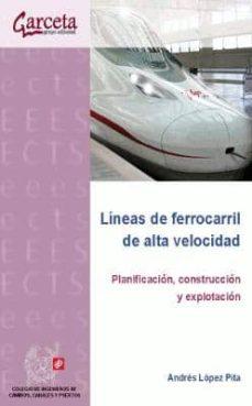 Descargar LINEAS DE FERROCARRIL DE ALTA VELOCIDAD gratis pdf - leer online