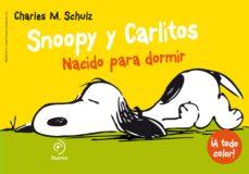 snoopy y carlitos 5: nacido para dormir-charles m. schulz-9788415945550