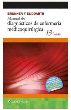Libros de texto pdf descargables gratis MANUAL DE DIAGNOSTICOS DE ENFERMERIA MEDICOQUIRURGICA (13ª ED.) (BRUNNER Y SUDDARTH) en español 9788416004850