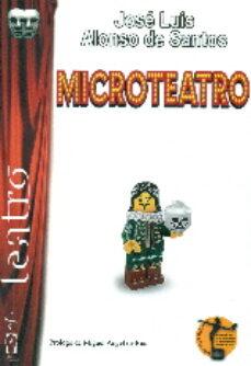 Descargar Ebook for nokia x2-01 gratis MICROTEATRO de JOSE LUIS ALONSO DE SANTOS RTF PDB CHM (Spanish Edition)