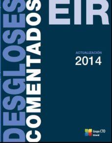 Descargar libros en pdf gratis español DESGLOSES COMENTADOS EIR. ACTUALIZACION 2014 PDB