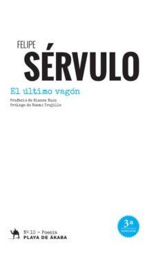 Descargar e-books para nook EL ULTIMO VAGON (Literatura española) de FELIPE SERVULO