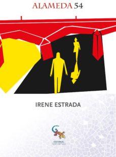 Descarga gratuita de libros en pdf gratis. ALAMEDA 54 9788416900350  de IRENE ESTRADA (Spanish Edition)