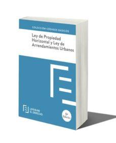 ley de propiedad horizontal y ley de arrendamientos urbanos 5ª edición-9788416924950