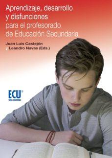 Descargar APRENDIZAJE, DESARROLLO Y DISFUNCIONES PARA EL PROFESORADO DE EDU CACION SECUNDARIA gratis pdf - leer online