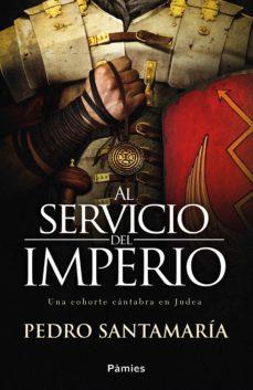 al servicio del imperio (ebook)-pedro santamaria fernandez-9788416970650