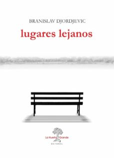 Descargar libros de kindle gratis para android LUGARES LEJANOS de BRANISLAV DJORJEVIC DJVU FB2 MOBI 9788417118150 (Spanish Edition)
