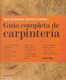 Descarga gratuita de libros completos en línea. GUIA COMPLETA DE CARPINTERIA  (Spanish Edition) de CHRIS TRIBE