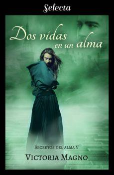 dos vidas en una alma (secretos del alma 5) (ebook)-victoria magno-9788417540050