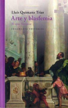 Descargas gratuitas de libros de audio en línea. ARTE Y BLASFEMIA de LLUIS QUINTANA TRIAS 9788417796150 CHM (Spanish Edition)