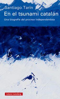 Mrnice.mx En El Tsunami Catalan: Una Biografia Del Proceso Independentista Image