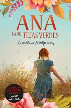 Ana La De Tejas Verdes Lucy Maud Montgomery Casa Del Libro